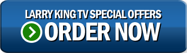 Larry King TV Special Offers - Order Now